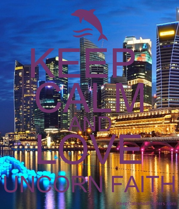 KEEP  CALM AND LOVE UNCORN FAITH Poster