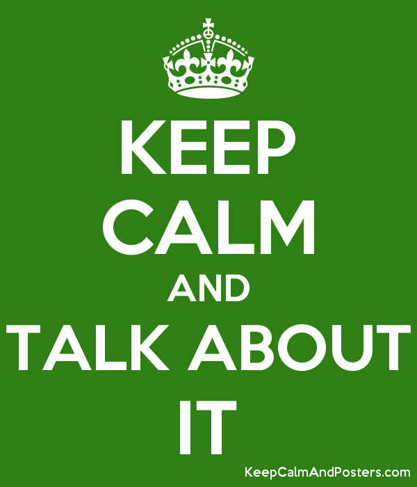 KEEP CALM AND TALK ABOUT IT Poster
