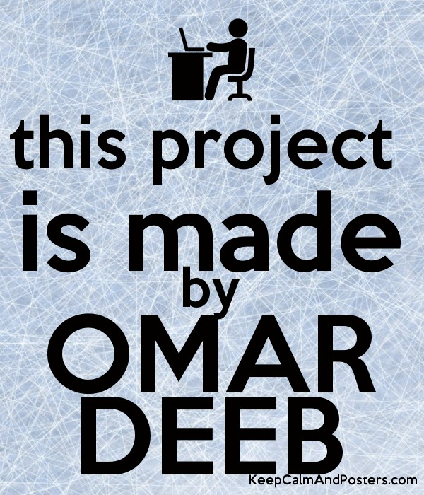 this project  is made by OMAR DEEB Poster