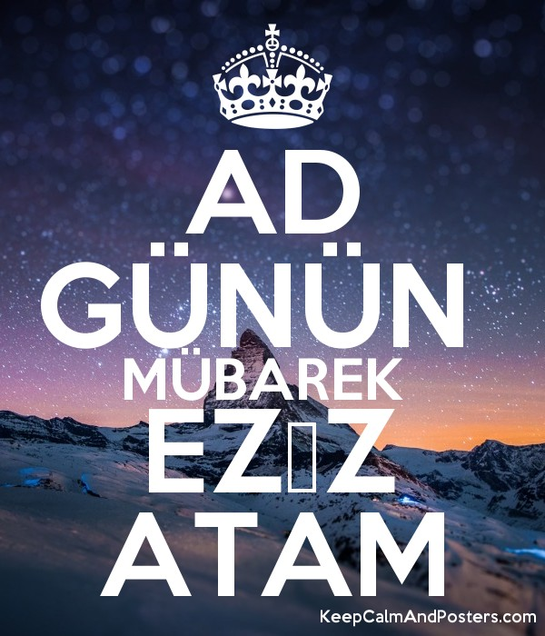Ad Gunun Mubarek Eziz Atam Keep Calm And Posters Generator