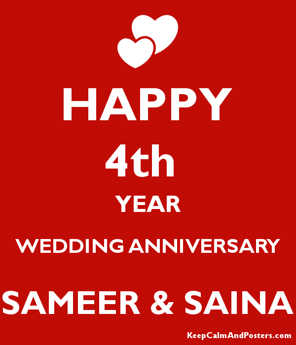 Happy 4th Year Wedding Anniversary Sameer Saina Keep Calm And Posters Generator Maker For Free Keepcalmandposters Com
