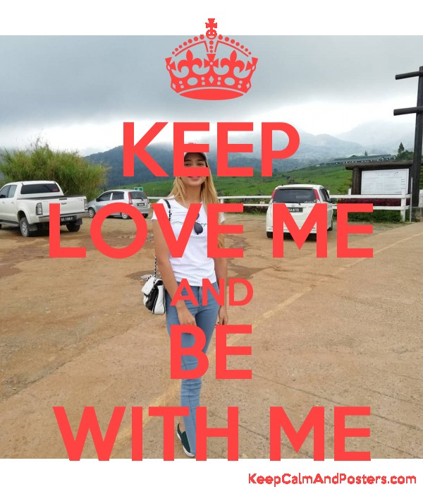 KEEP LOVE ME AND BE WITH ME Poster