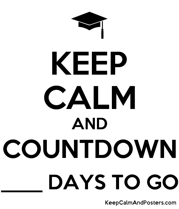 KEEP CALM AND COUNTDOWN ____ DAYS TO GO Poster