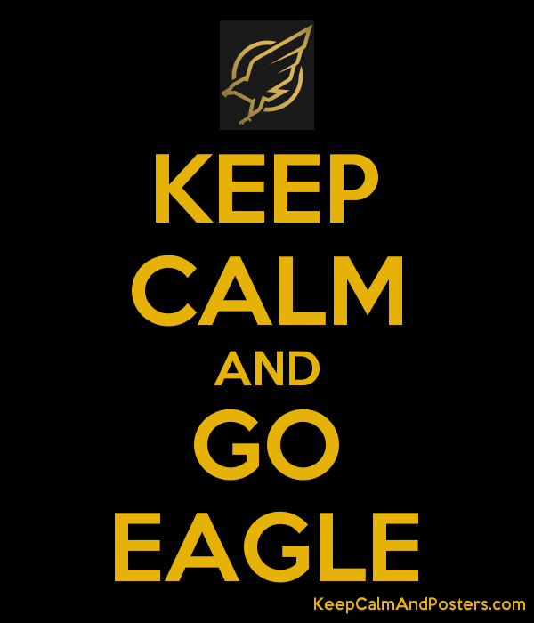 KEEP CALM AND GO EAGLE - Keep Calm and Posters Generator