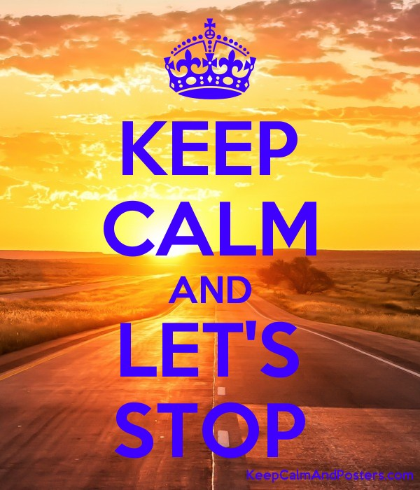 KEEP CALM AND LET'S STOP Poster