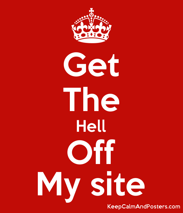 Get The Hell Off My site Poster