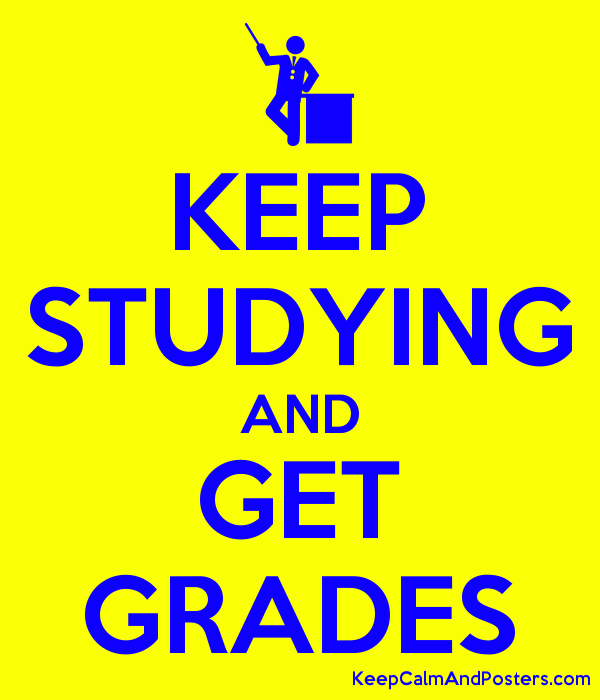 KEEP STUDYING AND GET GRADES Poster