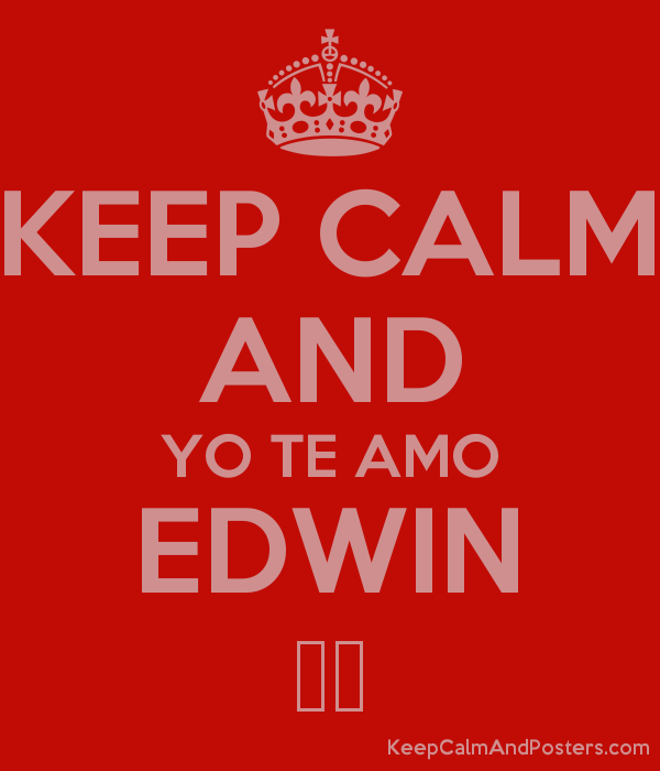 KEEP CALM AND YO TE AMO EDWIN ❤️ Poster