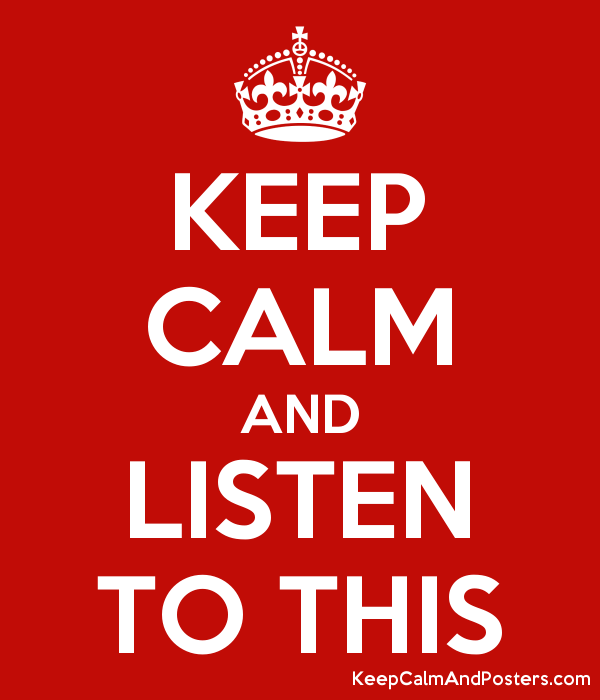 KEEP CALM AND LISTEN TO THIS Poster