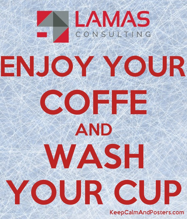 ENJOY YOUR COFFE AND WASH YOUR CUP Poster