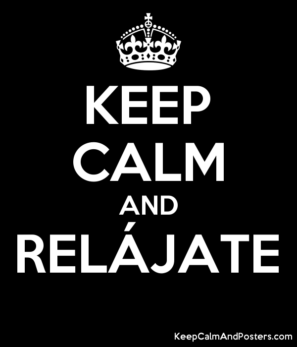 KEEP CALM AND RELÁJATE  Poster