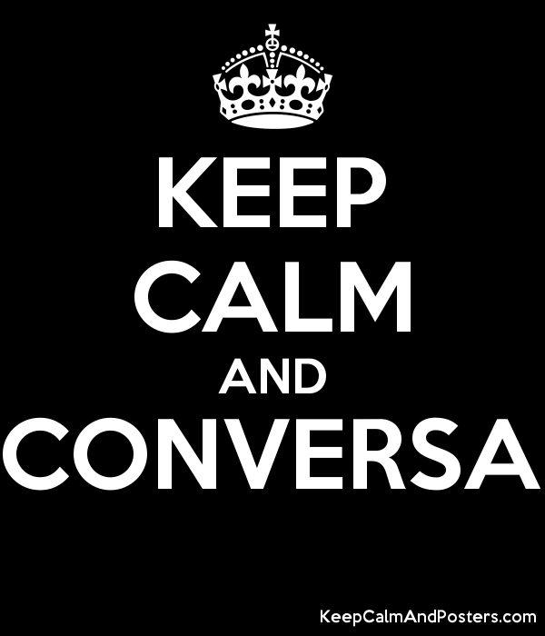 KEEP CALM AND CONVERSA  Poster