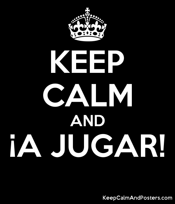 KEEP CALM AND ¡A JUGAR!  Poster