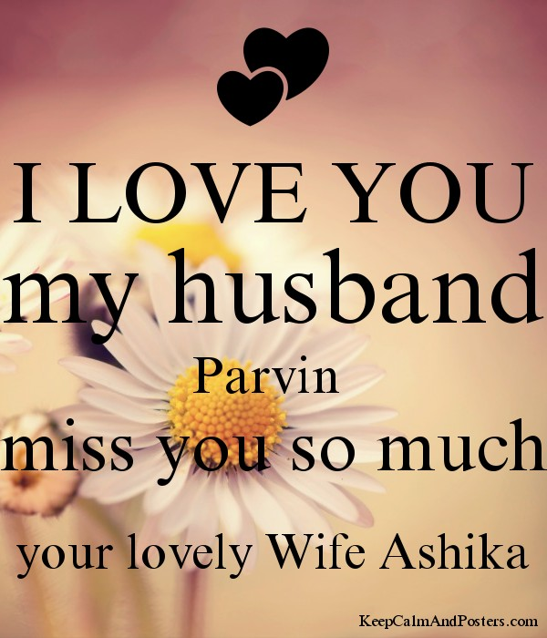 I LOVE YOU my husband Parvin miss you so much your lovely Wife