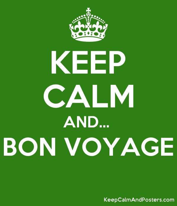 KEEP CALM AND...  BON VOYAGE  Poster