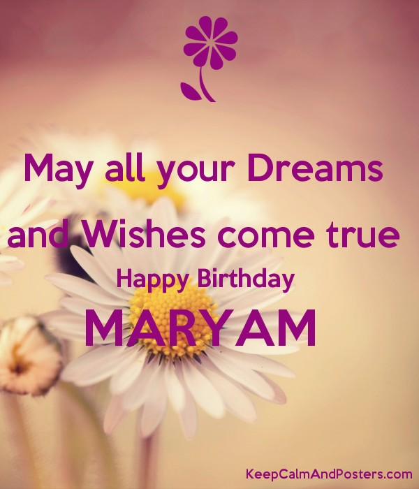 May all your Dreams and Wishes come true Happy Birthday
