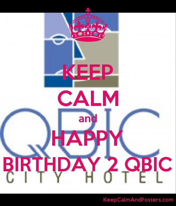 Keep Calm And Happy Birthday 2 Qbic Keep Calm And Posters