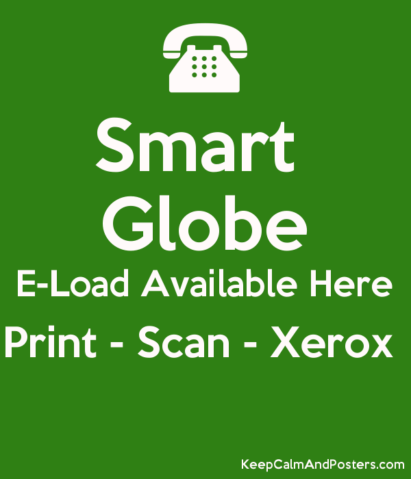 Smart Globe E Load Available Here Print Scan Xerox Keep Calm