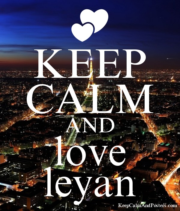 KEEP CALM AND love leyan Poster