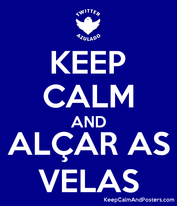 KEEP CALM AND ALÇAR AS VELAS Poster
