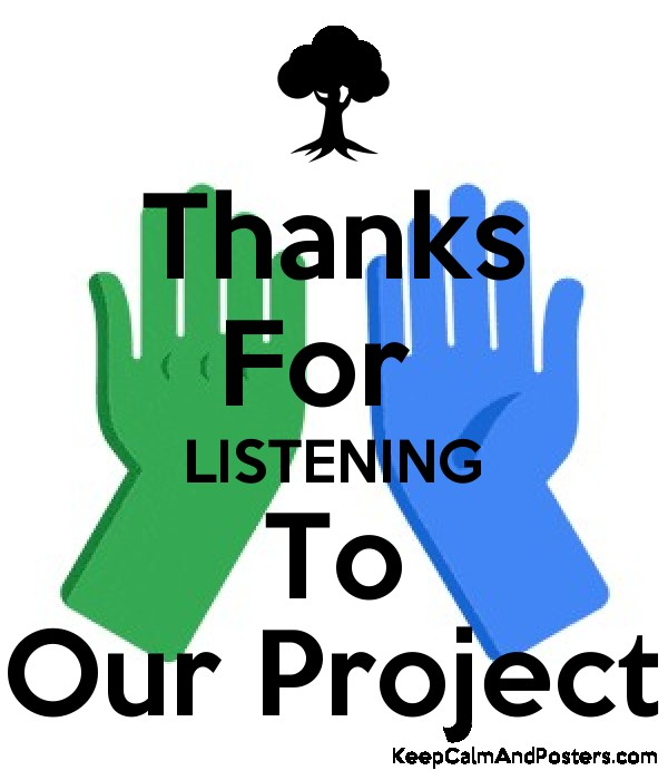 Thanks For  LISTENING To Our Project Poster