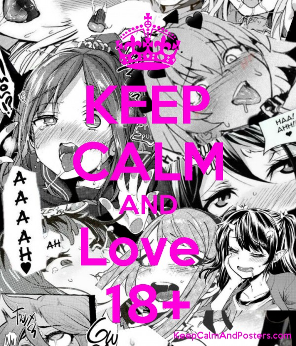 KEEP CALM AND Love  18+ Poster