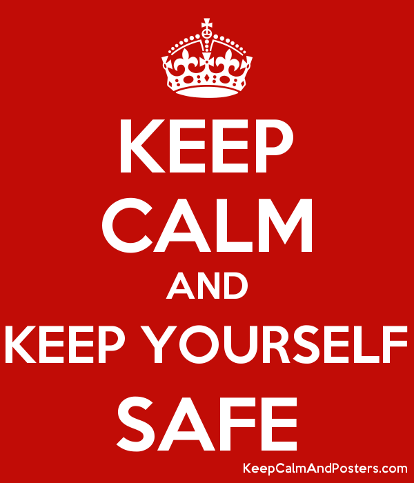 KEEP CALM AND KEEP YOURSELF SAFE Poster