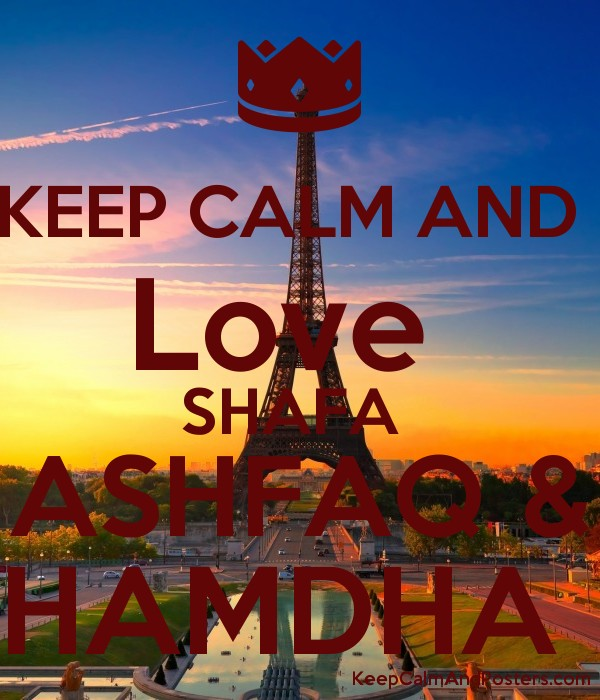 KEEP CALM AND  Love  SHAFA  ASHFAQ & HAMDHA  Poster