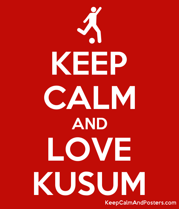 KEEP CALM AND LOVE KUSUM Poster