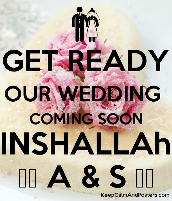 GET READY OUR WEDDING  COMING SOON INSHALLAh ♥️ A & S ♥️ Poster