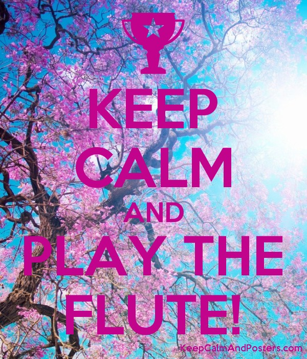 KEEP CALM AND PLAY THE FLUTE! Poster