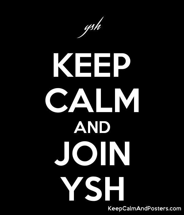 KEEP CALM AND JOIN YSH Poster