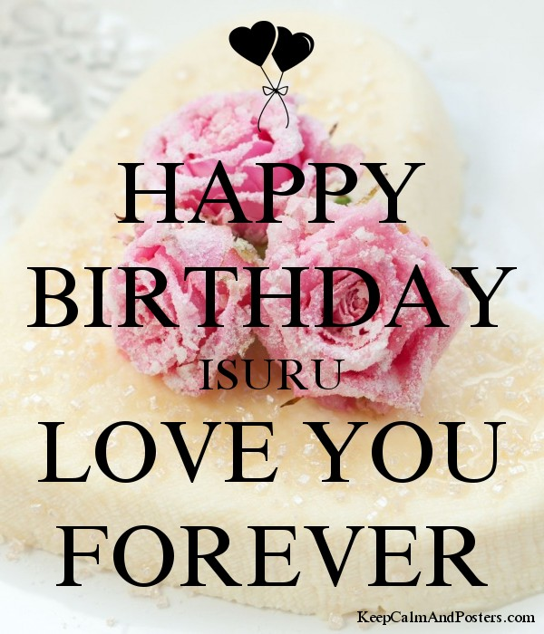 HAPPY BIRTHDAY ISURU LOVE YOU FOREVER Poster