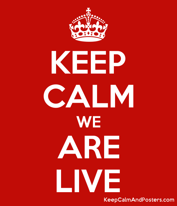 KEEP CALM WE ARE LIVE Poster