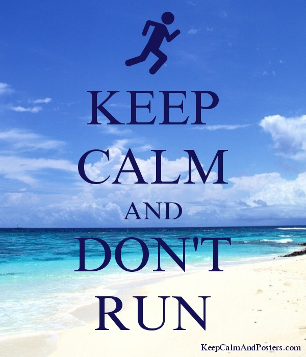 KEEP CALM AND DON'T RUN Poster