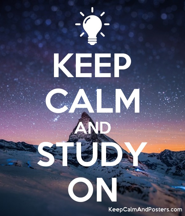 KEEP CALM AND STUDY ON Poster