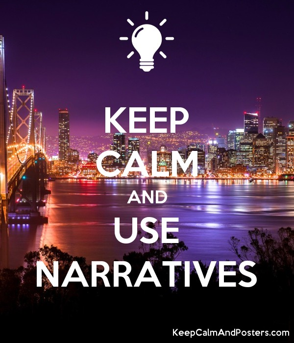KEEP CALM AND USE NARRATIVES Poster