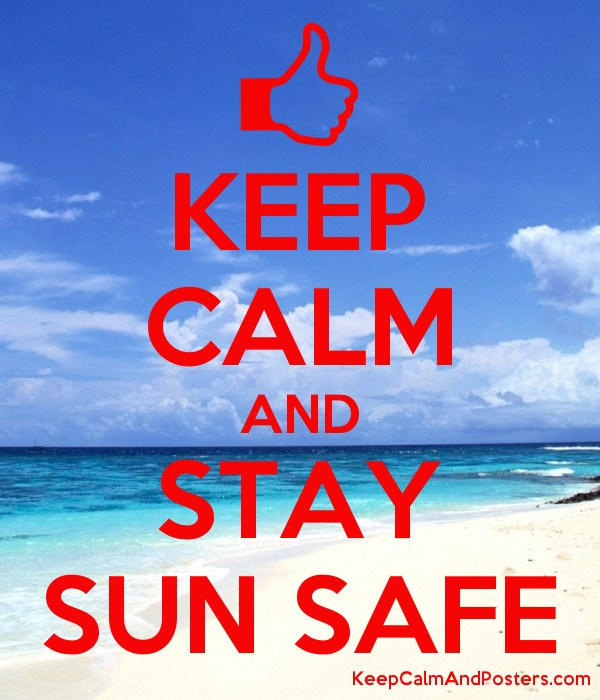 KEEP CALM AND STAY SUN SAFE Poster