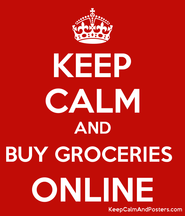 KEEP CALM AND BUY GROCERIES  ONLINE Poster