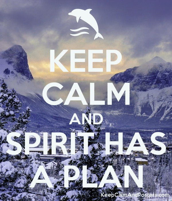KEEP CALM AND SPIRIT HAS A PLAN Poster