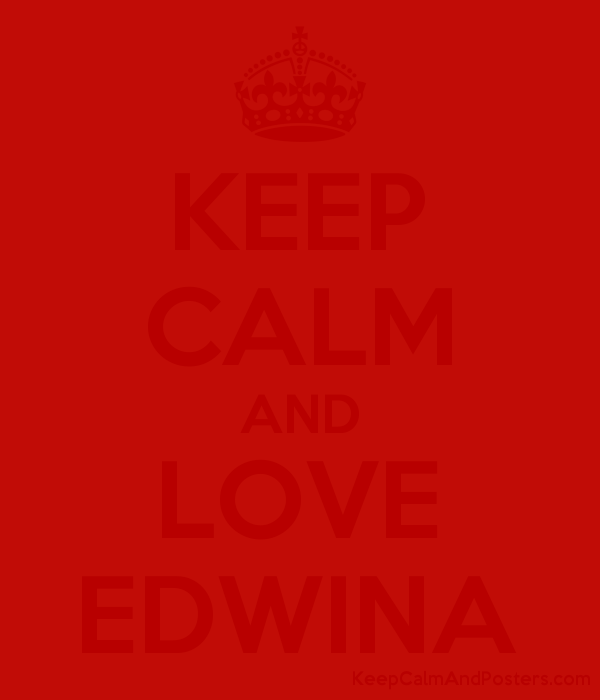 KEEP CALM AND LOVE EDWINA Poster