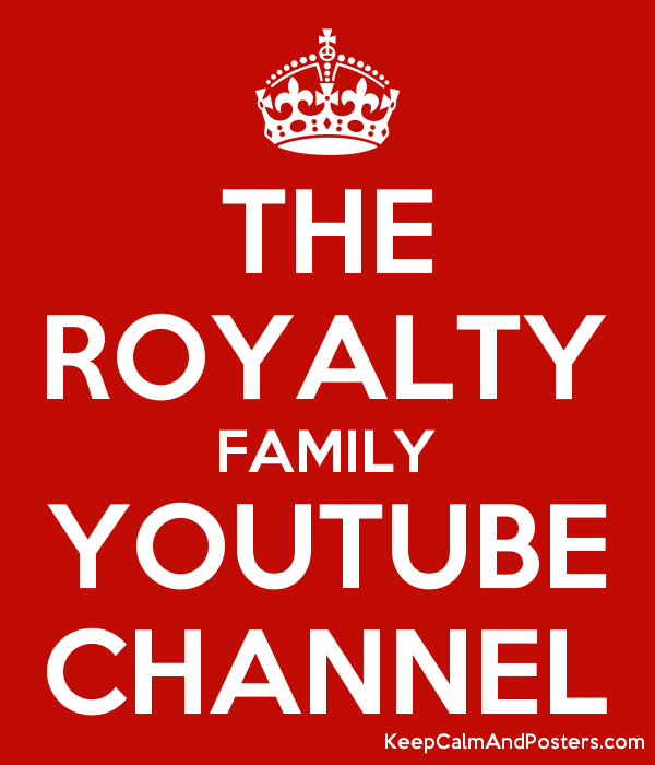 THE ROYALTY FAMILY YOUTUBE CHANNEL Poster