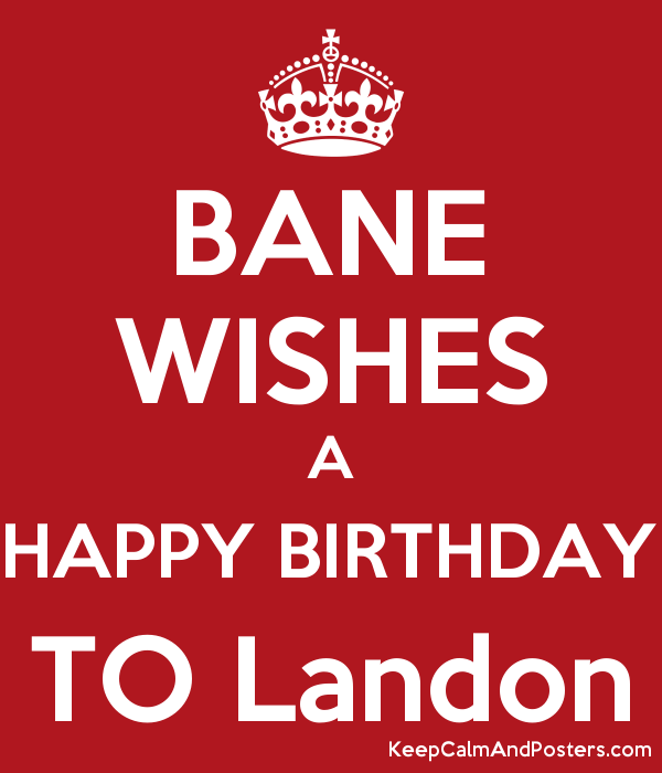 BANE WISHES A HAPPY BIRTHDAY TO Landon Poster