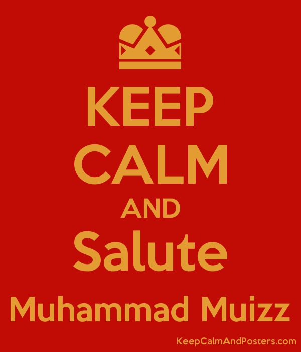 KEEP CALM AND Salute Muhammad Muizz Poster