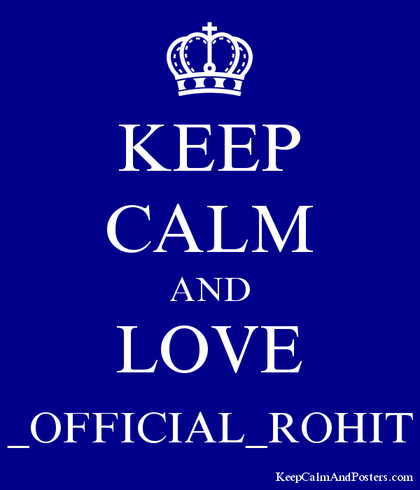 KEEP CALM AND LOVE _OFFICIAL_ROHIT Poster