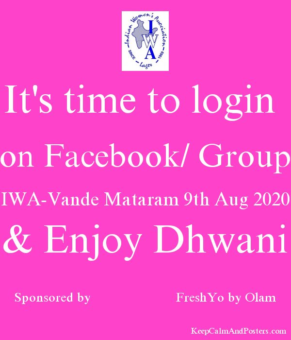 It's time to login  on Facebook/ Group IWA-Vande Mataram 9th Aug 2020 & Enjoy Dhwani Sponsored by                         FreshYo by Olam Poster