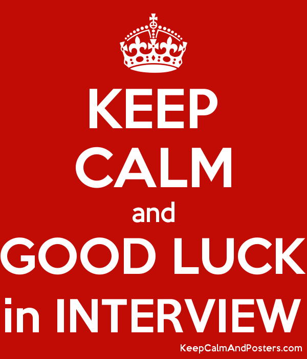 KEEP CALM and GOOD LUCK in INTERVIEW Poster