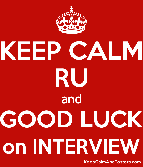 KEEP CALM RU and GOOD LUCK on INTERVIEW Poster