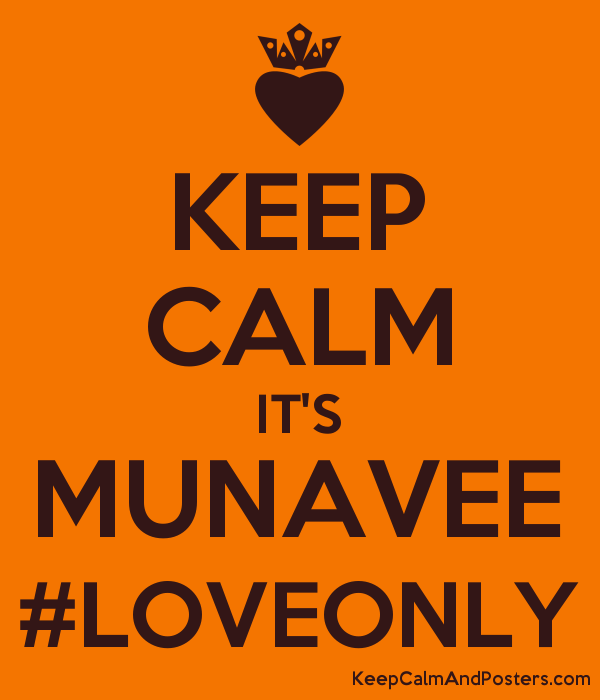 KEEP CALM IT'S MUNAVEE #LOVEONLY Poster