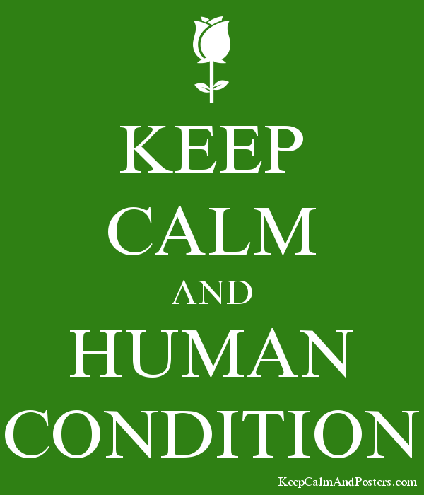 KEEP CALM AND HUMAN CONDITION Poster